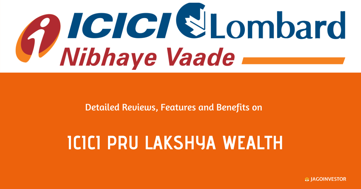 ICICI Pru lakshya Wealth Policy
