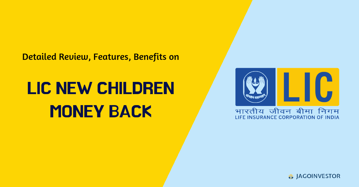 detailed review on LIC new children money back plan
