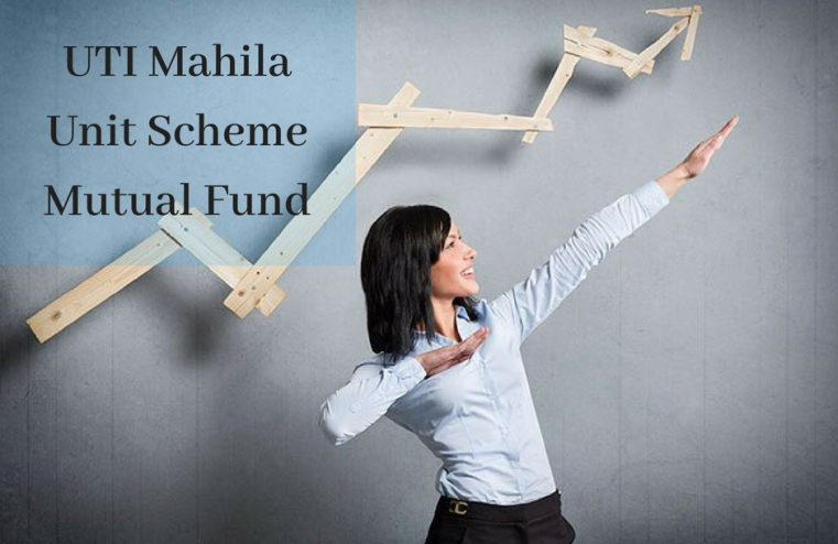 UTI mahila unit scheme mutual fund
