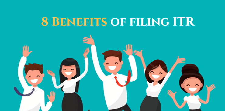 what are the 8 benefits of filling ITR?