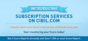 CIBIL introduces Subscription Services!. Get 4 quarterly reports at Rs 1,200