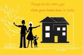 actions to take while closing home loan