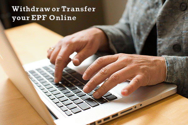 epf (employee providend fund) transfer or withdrawal online
