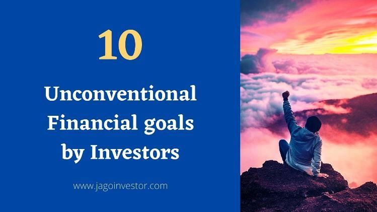 Unconventional Financial Goals from Investors