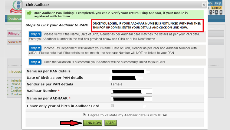 once you login, a pop up window comes if you have not linked your aadhaar number with pan. Link it now