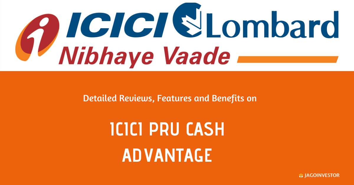 ICICI PRU Cash Advantage Policy