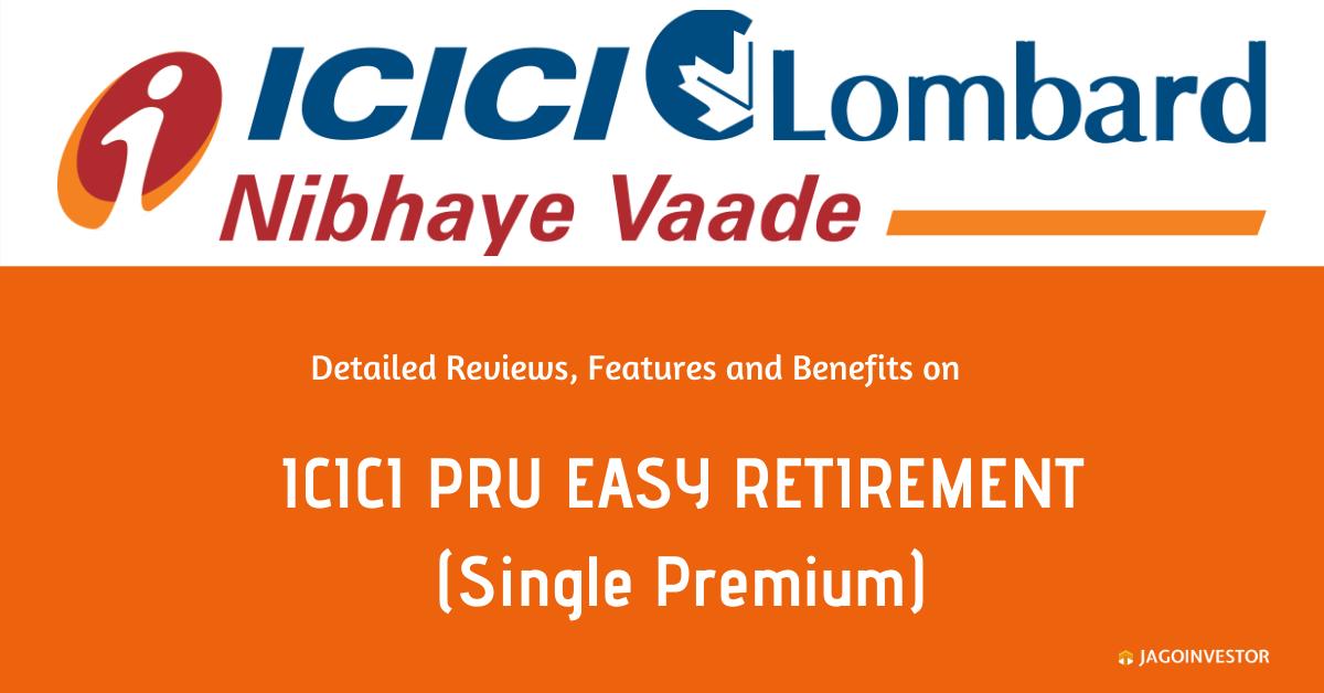 ICICI PRU Easy Retirement single premium policy
