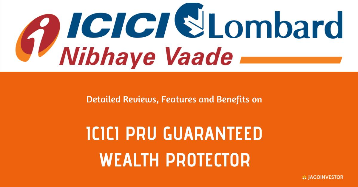 ICICI Pru Guaranteed Wealth Protector Policy