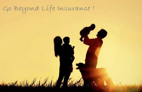 Going beyond life insurance