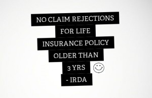 No claim rejection for life insurance policies older than 3 yrs – IRDA