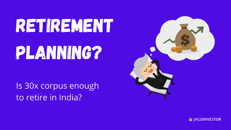 Retirement Corpus required to retire in India comfortably